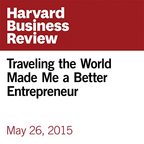 Traveling the World Made Me a Better Entrepreneur copertina