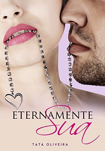 Eternamente Sua: Um Amor Que o Destino Escreveu