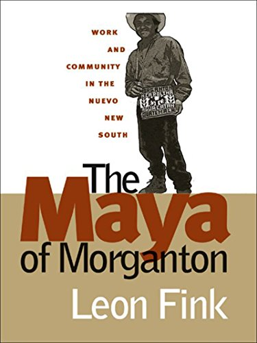 The Maya of Morganton: Work and Community in the Nuevo...