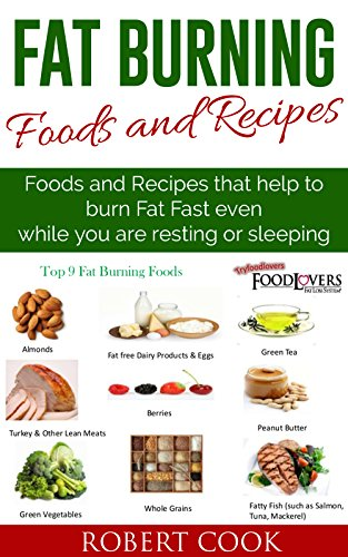 Fat Burning Foods And Recipes Foods And Recipes That Help To Burn Fat Fast Even While