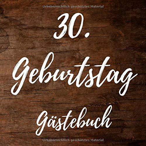30. Geburtstag Gästebuch: Erinnerungsbuch zum Eintragen von Geburtstagsgrüßen zum 30. - In toller...