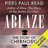 Ablaze: The Story of Chernobyl