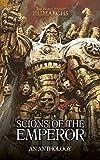 Scions of the Emperor (The Horus Heresy Primarchs) (English Edition)