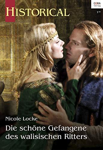 Die schöne Gefangene des walisischen Ritters (Historical 356)