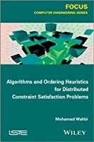 Algorithms and Ordering Heuristics for Distributed Constraint Satisfaction Problems (Focus)