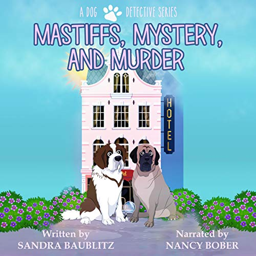 Mastiffs, Mystery, and Murder Audiobook By Sandra Baublitz cover art