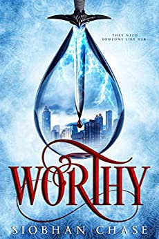 Worthy (The Worthy Trilogy Book 1) by [Siobhan Chase]