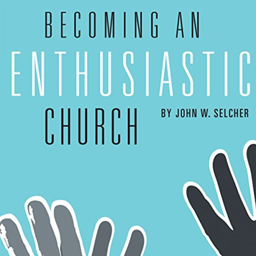 Becoming an Enthusiastic Church audiobook cover art