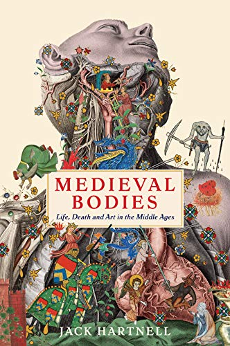 Compare Textbook Prices for Medieval Bodies: Life, Death and Art in the Middle Ages Wellcome Collection Main Edition ISBN 9781781256800 by Hartnell, Jack