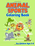 Animal Sports Coloring Book for Children Ages 3-8: 24 Cool Animal Pictures to Color. Fun Coloring Book for Young Kids