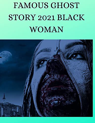 FAMOUS GHOST STORY 2021 ''BLACK WOMAN'': Modern Ghost Stories (English Edition)