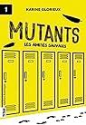 Mutants, tome 1 : Les amitiés sauvages par Glorieux