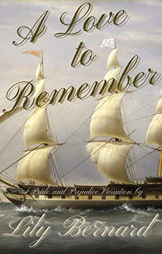 A Love to Remember: A Pride and Prejudice Variation by [Lily Bernard]