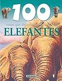 Elefantes-100 Cosas Que Deberias Saber (100 Cosas Que Deberías Saber)