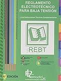 REGLAMENTO ELECTROTÉCNICO PARA BAJA TENSIÓN: REBT y sus Instrucciones Técnicas Complementarias.