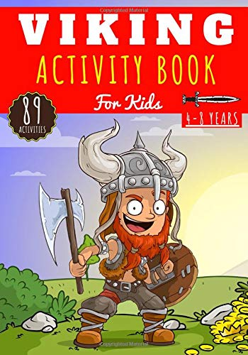 Viking Activity book: For Kids Age 4-8 Years   89 Activities, Games and Puzzles to Learn on Vikings and Norse Mythology   Coloring for Kids, Maze, Word search for Kids & More.