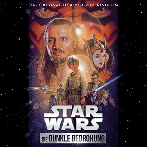 Star Wars - Die Dunkle Bedrohung. Das Original-Hörspiel zum Kinofilm