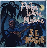 Palm Wine Music by S.E.Rogie (2003-07-24)