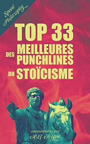 Top 33 des meilleures punchlines du stoïcisme: Commentaires par R.G. Trigor: 1