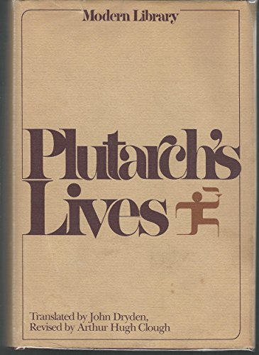 Plutarch's Lives : The Dryden Translation (Modern Library Giant G-5)