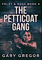 The Petticoat Gang: Premium Hardcover Edition
