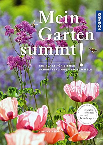 Mein Garten summt!: Ein Platz für...
