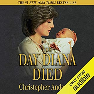 The Day Diana Died                   By:                                                                                                                                 Christopher Andersen                               Narrated by:                                                                                                                                 Polly Lee                      Length: 9 hrs and 4 mins     6 ratings     Overall 4.5