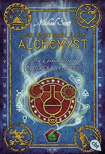 Die Geheimnisse des Nicholas Flamel - Der unsterbliche Alchemyst: Band 1 - Eine abenteuerliche Jagd nach den Geheimnissen des berühmtesten Alchemisten aller Zeiten