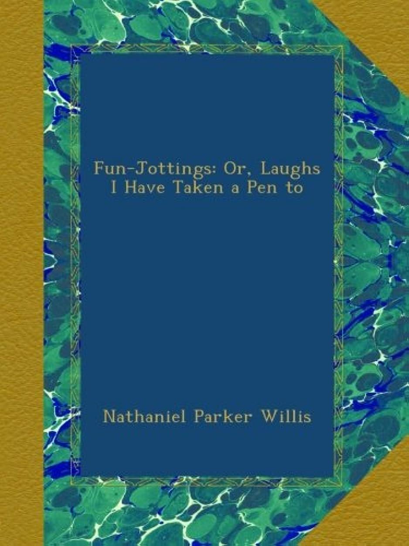 金額垂直ハングFun-Jottings: Or, Laughs I Have Taken a Pen to