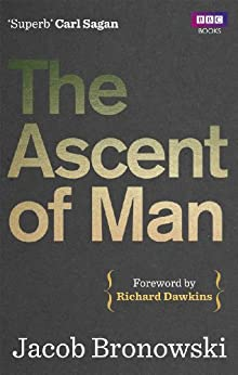 The Ascent Of Man by [Jacob Bronowski]