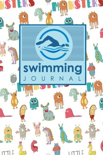 Swimming Journal: Swim Log Book, Swimming Pool Log, Swimming Diary, Swim Log, Cute Monsters Cover: Volume 51