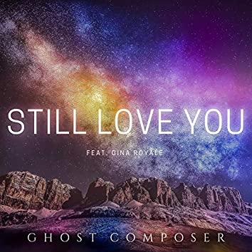 Stilll Love You (feat. Gina Royale)