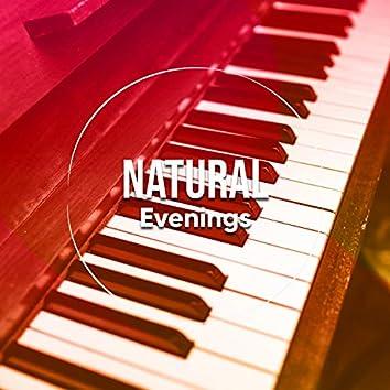 # Natural Evenings