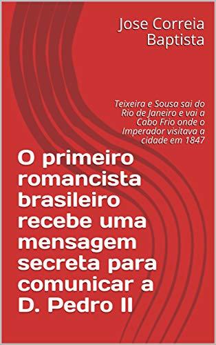 O primeiro romancista brasileiro recebe uma mensagem secreta para comunicar a D....
