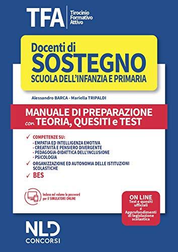 TFA SOSTEGNO 2020 SCUOLA dell'infanzia E primaria: manuale di preparazione Con Teoria, quesiti e Test