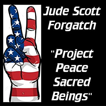 Project Peace Our Sacred Beings