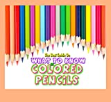 The Best Guide On What To Know On Colored Pencils (English Edition)