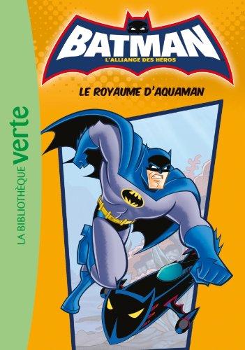 Batman 03 - Le royaume d'Aquaman