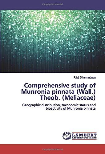 Comprehensive study of Munronia pinnata (Wall.) Theob. (Meliaceae): Geographic distribution, taxonomic status and bioactivity of Munronia pinnata