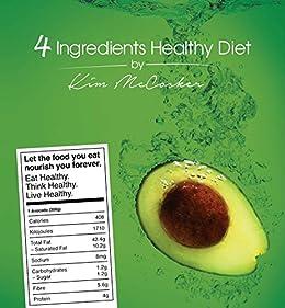 4 Ingredients Healthy Diet by [Kim McCosker]