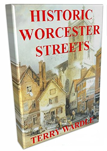 Historic Worcester Streets: Their History and the People Who Lived and Worked in Them