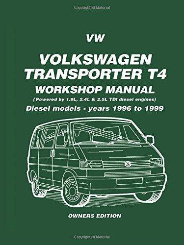 VW Transporter T4 Workshop Manual Diesel Models 1996-1999 Owners Edition: Owners Manual: Diesel Models - Years 1996 to 1999