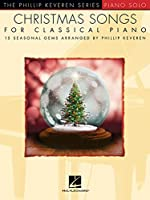 Christmas Songs for Classical Piano: 15 Seasonal Gems (The Phillip Keveren Series: Piano Solo)