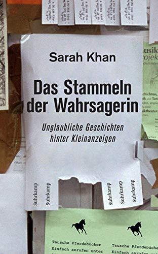 Buchseite und Rezensionen zu 'Das Stammeln der Wahrsagerin: Unglaubliche Geschichten hinter Kleinanzeigen. Recherchiert und erzählt von Sarah Khan (suhrkamp taschenbuch)' von Sarah Khan