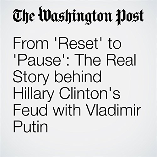 From 'Reset' to 'Pause': The Real Story behind Hillary Clinton's Feud with Vladimir Putin audiobook cover art