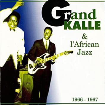 Le Grand Kalle & L'African Jazz (1966-1967)