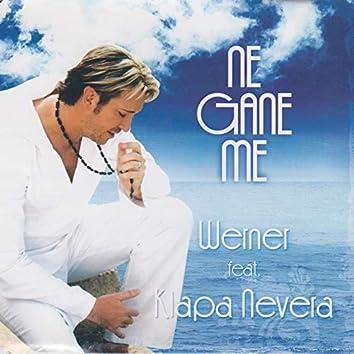 Ne gane me (feat. Klapa Nevera)