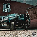But I'm Bulletproof [Explicit]