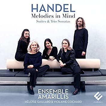 Handel: Melodies in Mind (Suites & Trio Sonatas)