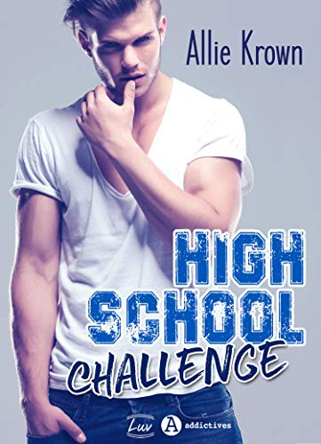 High School Challenge (French Edition)